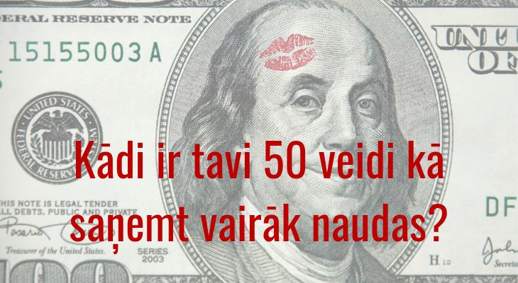 50 veidi kā nopelnīt vairāk naudas